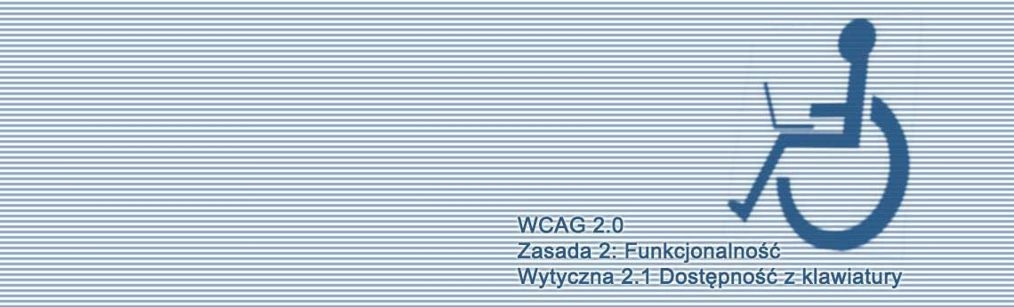 Kompendium WCAG 2.0 Zasada 2: Funkcjonalność