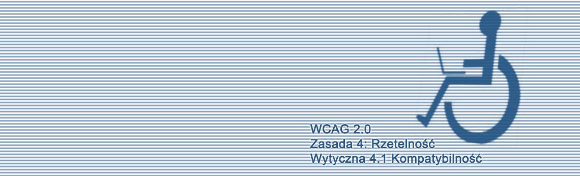 Kompendium WCAG 2.0: Zasada 4: Rzetelność