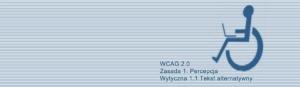 Kompendium WCAG 2.0 - Zasada 1: Percepcja, Wytyczna 1.1 Tekst alternatywny