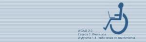 Kompendium WCAG 2.0: Wytyczna 1.4 Treść łatwa do rozróżnienia