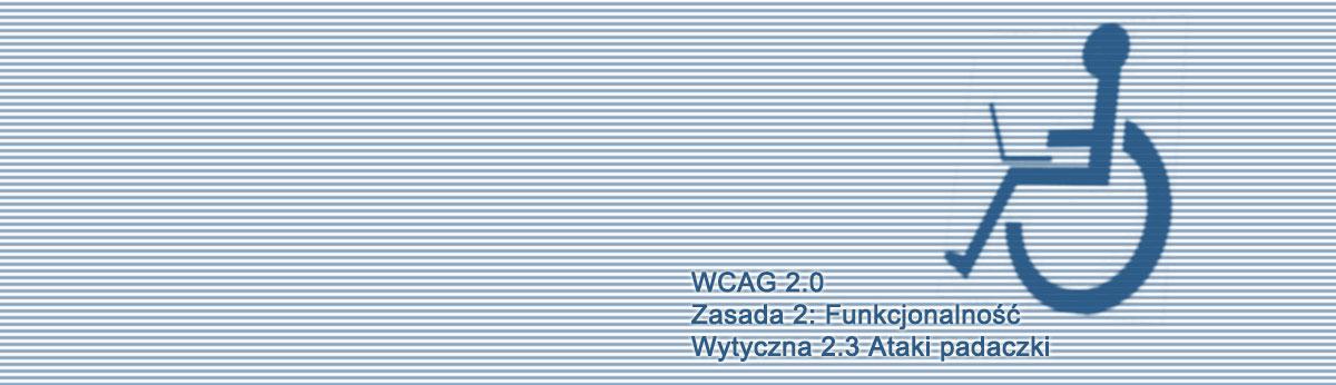 Kompendium WCAG 2.0: Wytyczna 2.3 Ataki padaczki