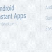 Co powiecie na aplikacje instant na Androida?